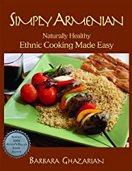 Simply Armenian: Naturally Healthy Ethnic Cooking Made Easy by Barbara Ghazarian (2004-08-01)