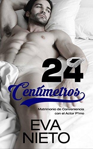 24 centímetros: Matrimonio de Conveniencia con el Actor P*rno (Novela Romántica y Erótica en Español nº 1)