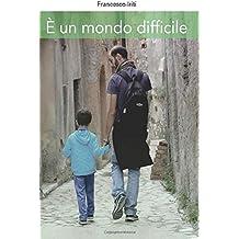? un mondo difficile by Francesco Iriti(2016-02-06)
