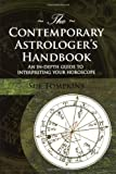 The Contemporary Astrologer's Handbook: An In-Depth Guide to Interpreting Your Horoscope (Astrology Now)