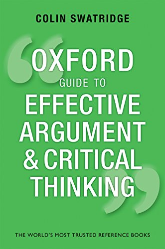 Oxford Guide to Effective Argument and Critical Thinking por Colin Swatridge