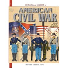 American Civil War: the Cavalry and Artillery: Cavalry and Artillery v. 2 (Officers & Soldiers)