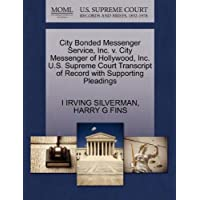 City Bonded Messenger Service, Inc. V. City Messenger of Hollywood, Inc. U.S. Supreme Court Transcript of Record with Supporting Pleadings