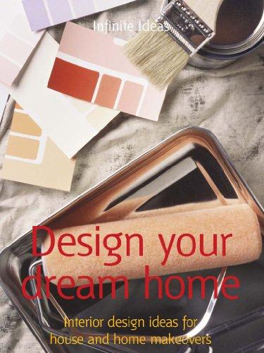 Design your dream home: Interior design ideas for house and home makeovers (52 Brilliant Ideas)