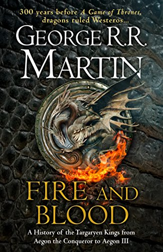 Fire and Blood: 300 Years Before A Game of Thrones (A Targaryen History) (A Song of Ice and Fire) (English Edition) - Best Fire Kindle
