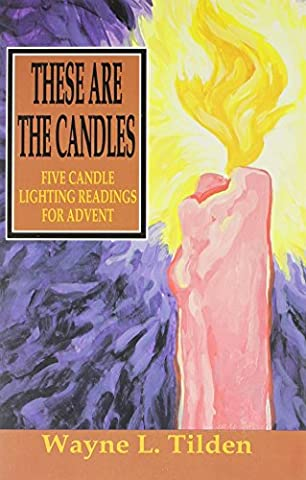 These Are the Candles: Five Candle Lighting Readings for Advent
