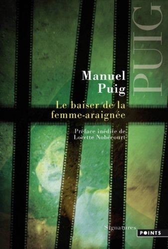 Baiser de La Femme-Araign'e(le) par Manuel Puig