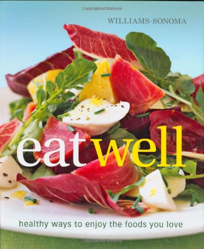 williams-sonoma-eat-well-new-ways-to-enjoy-foods-you-love