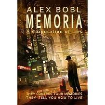 [(Memoria. a Corporation of Lies)] [By (author) Alex Bobl] published on (April, 2014)