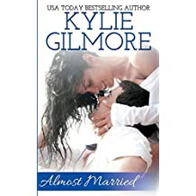 Almost Married: Volume 2 (The Clover Park STUDS) by Kylie Gilmore (2015-02-15)