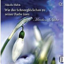 Wie das Schneeglöckchen zu seiner Farbe kam: Märchen - Bilder (Lesen im Quadrat. edition schwarzweiss, Band 1)