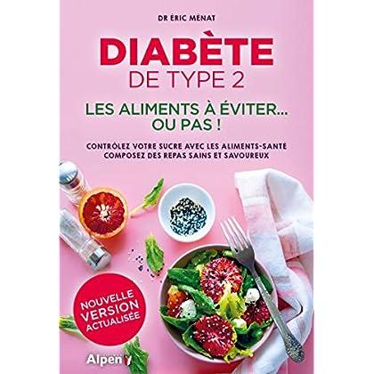 Diabète de type 2 : Les aliments à éviter... ou pas !