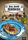 Olio Extravergine d'Oliva. Das Gold Italiens: Geschichten. Qualitäten. 90 Rezepte