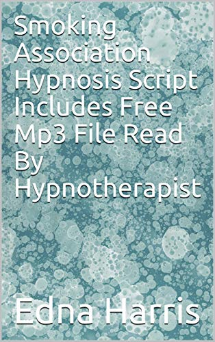 Smoking Association Hypnosis Script Includes Free Mp3 File Read By Hypnotherapist (English Edition)