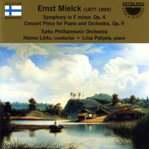 Ernst Mielck - Sinfonie 1 / Konzertstück