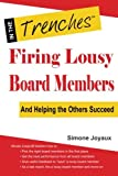 Firing Lousy Board Members: And Helping the Others Succeed