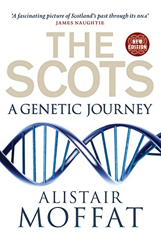 The Scots: A Genetic Journey (English Edition) por Alistair Moffat