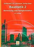 Baustatik 2: Bemessung und Festigkeitslehre - Gottfried C O Lohmeyer, Stefan Baar
