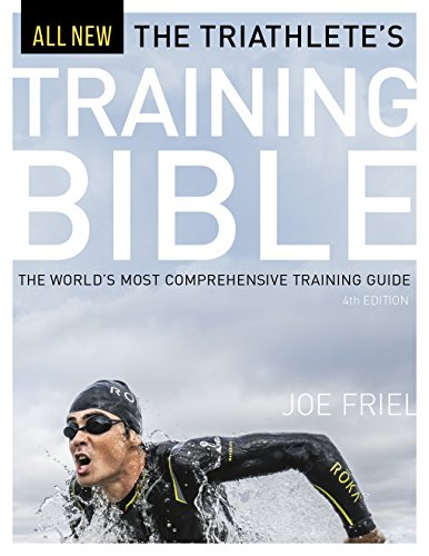 Triathlete's Training Bible: The World's Most Comprehensive Training Guide, 4th Ed. por Joe Friel