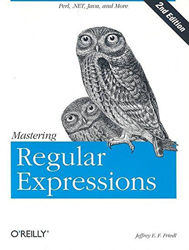 [(Mastering Regular Expressions)] [By (author) Jeffrey E.F. Friedl] published on (August, 2002)