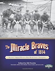 The Miracle Braves of 1914: Boston's Original Worst-to-First World Series Champions: 18 (The SABR Digital Library) by Bill Nowlin (2-Feb-2014) Paperback