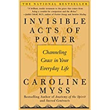 Invisible Acts of Power: The Divine Energy of a Giving Heart (English Edition)