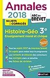 Annales Histoire-géographie, Enseignement moral et civique 3e : Sujets & corrigés