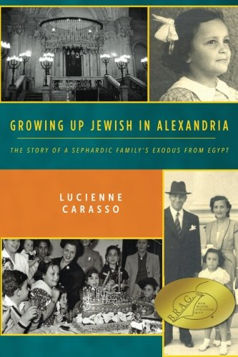 Growing up Jewish in Alexandria: The Story of a Sephardic Family's Exodus from Egypt par Lucienne Carasso