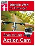 Spaß mit der Action Cam: Digitale Welt für Einsteiger