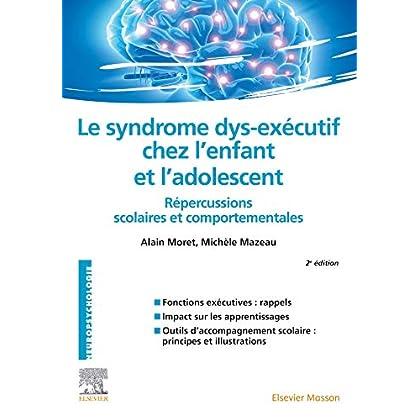 Le syndrome dys-exécutif chez l'enfant et l'adolescent: Répercussions scolaires et comportementales