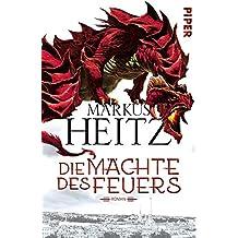 Die Mächte des Feuers: Roman (Die Drachen-Reihe, Band 1)