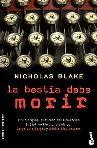 La bestia debe morir par Nicholas Blake