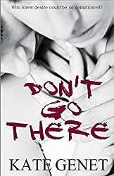 Don't Go There by Kate Genet (2014-01-12)