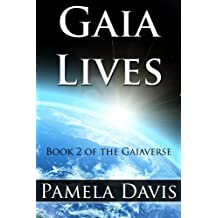 Gaia Lives (Gaiaverse Book 2) (English Edition)