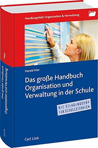 Das große Handbuch Organisation & Verwaltung in der Schule
