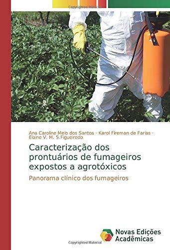 Caracterização dos prontuários de fumageiros expostos a agrotóxicos: Panorama clínico dos fumageiros