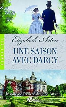 Une saison avec Mr Darcy par [Aston, Elizabeth]