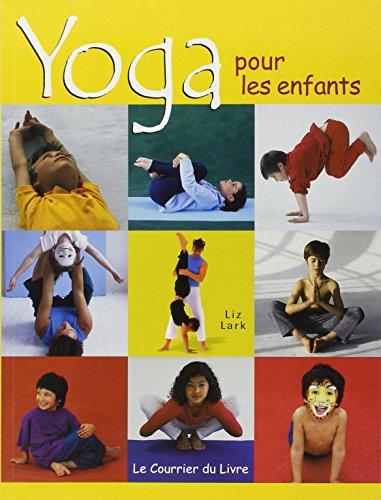 Yoga pour les enfants par Liz Lark