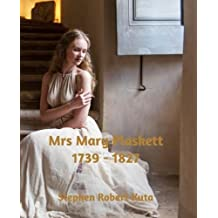 Mrs Mary Plaskett1739 - 1827 (The Lives of my Ancestors Series)