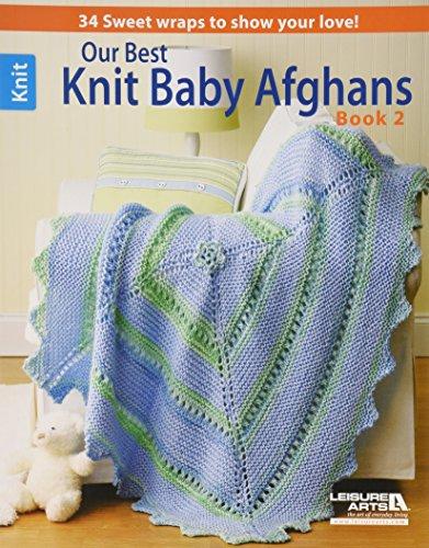 Leisure Arts 455009 Unsere Besten Knit Baby-Afghanen, Buch 2 (Baby-afghanen Stricken)
