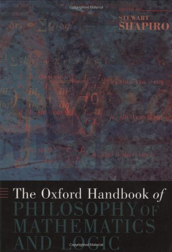 The Oxford Handbook of Philosophy of Mathematics and Logic (Oxford Handbooks)