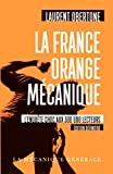La France Orange Mécanique - Edition définitive...