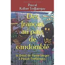 Des français au pays de candomblé,: le Brésil de Pierre Verger à Pascal Treffainguy.