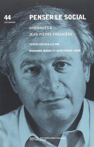Penser le Social. Hommages a Jean-Pierre Fragniere