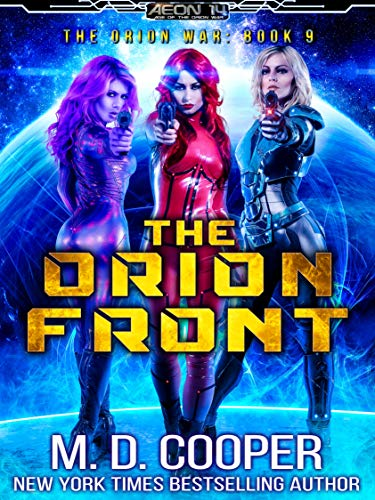 The Orion Front - A Hard Military Space Opera Adventure (Aeon 14: The Orion War Book 9) (English Edition)