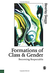 Formations of Class & Gender: Becoming Respectable (Published in association with Theory, Culture & Society)