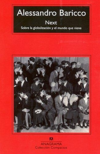 Descargar Libro Next: Sobre la globalización y el mundo que viene (Compactos) de Alessandro Baricco
