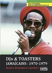 Dj's & toasters jamaïcains : 1970-1979