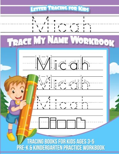 Micah Letter Tracing for Kids Trace my Name Workbook: Tracing Books for Kids ages 3 - 5 Pre-K & Kindergarten Practice Workbook: Volume 1 (Personalized Children's Trace Name Books) por Micah Books
