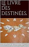 Le livre des destinées (L'éveil t. 1)